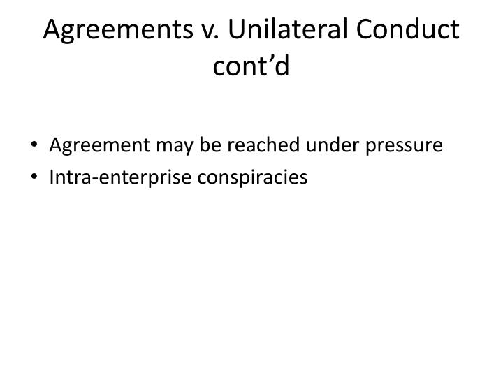 Agreements v. Unilateral Conduct cont'd