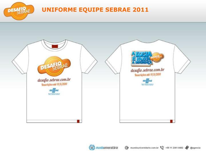 UNIFORME EQUIPE SEBRAE 2011