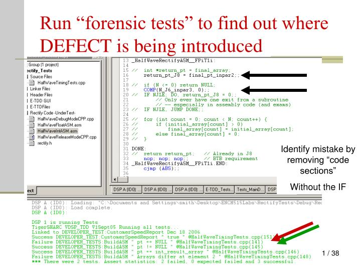 "Run ""forensic tests"" to find out where DEFECT is being introduced"