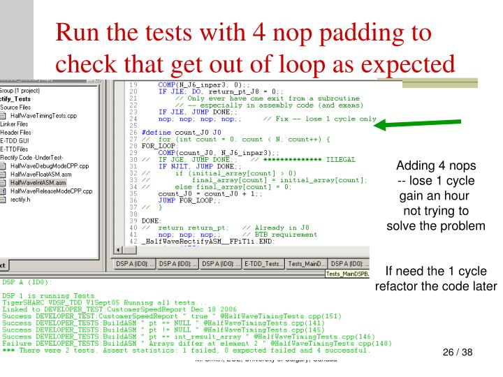 Run the tests with 4 nop padding to check that get out of loop as expected