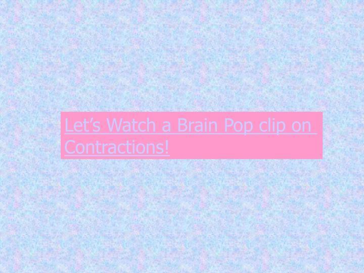 Let's Watch a Brain Pop clip on