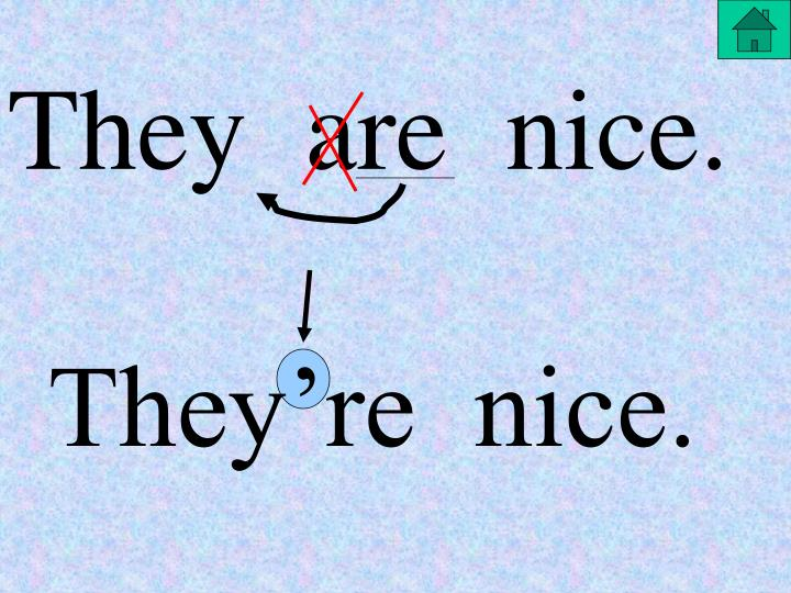 They  are  nice.