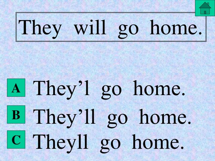 They  will  go  home.