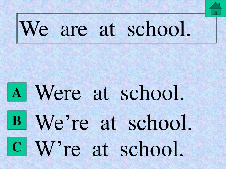 We  are  at  school.