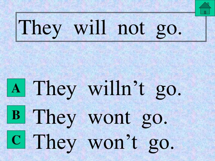 They  will  not  go.
