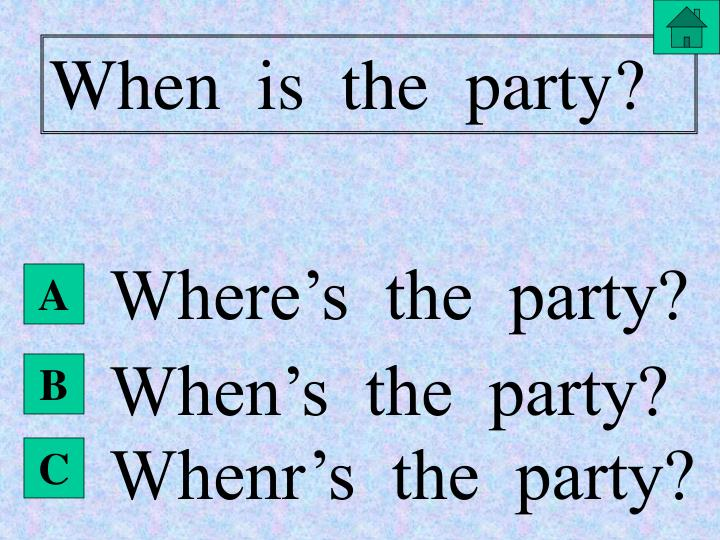When  is  the  party?