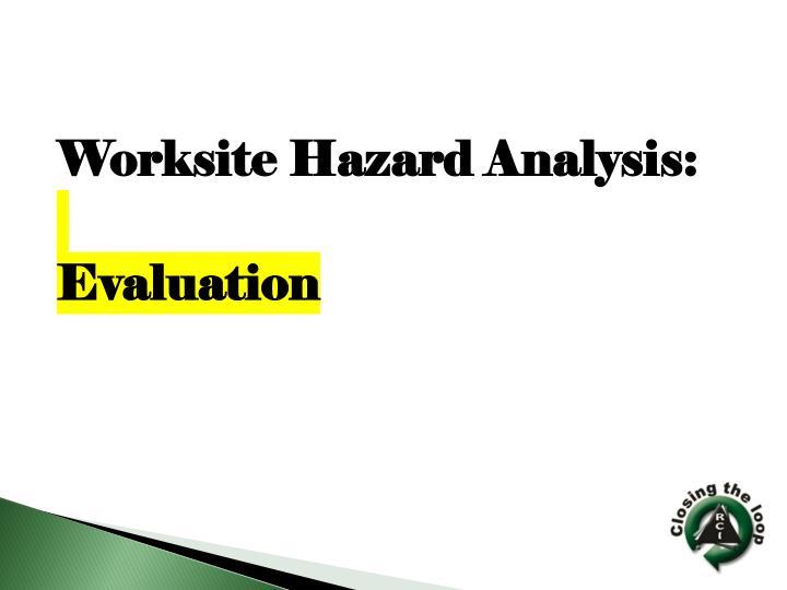 Worksite Hazard Analysis: