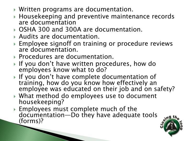 Written programs are documentation.