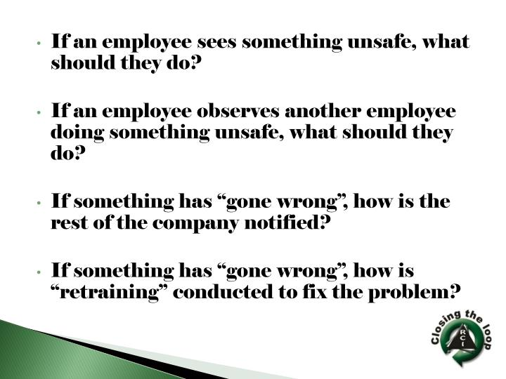 If an employee sees something unsafe, what should they do?