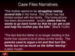 case files narratives