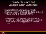 family structure and juvenile court outcomes