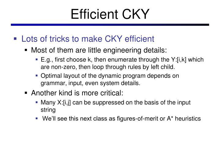 Efficient CKY