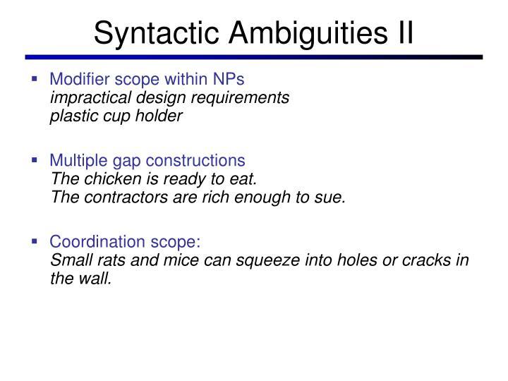 Syntactic Ambiguities II