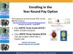 enrolling in the year round pay option