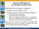 payout of yrp balances for the 2010 11 school year