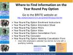 where to find information on the year round pay option