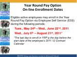 year round pay option on line enrollment dates