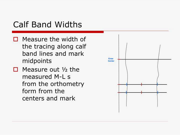 Calf Band Widths