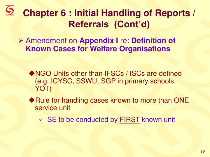 Chapter 6 : Initial Handling of Reports / Referrals  (Cont'd)