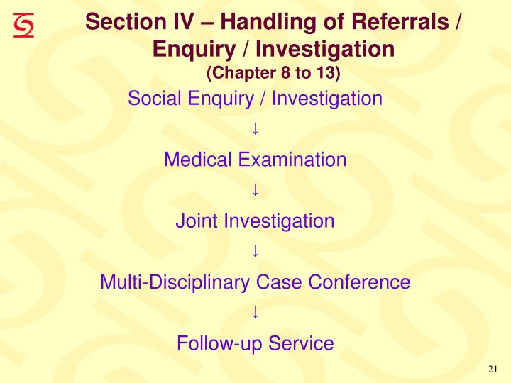 Section IV – Handling of Referrals / Enquiry / Investigation