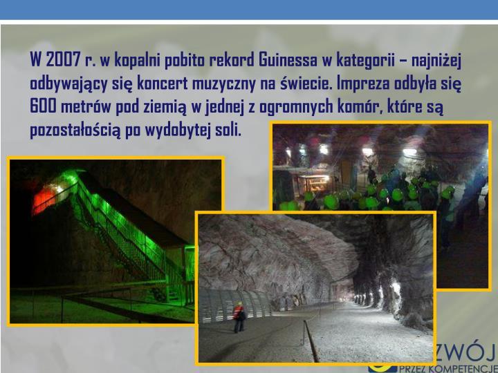 W 2007 r. w kopalni pobito rekord