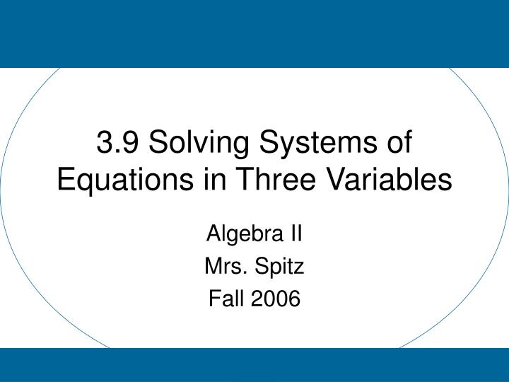 3 9 solving systems of equations in three variables