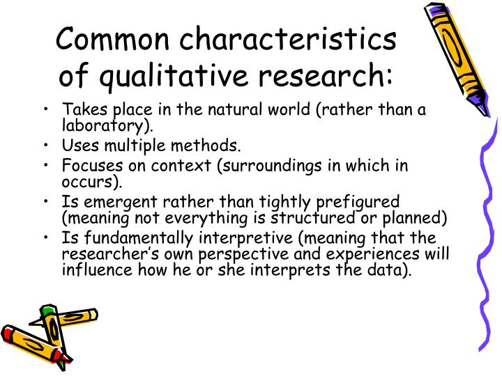 Common characteristics of qualitative research: