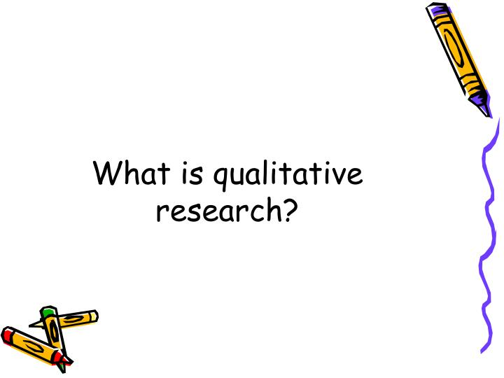 What is qualitative research