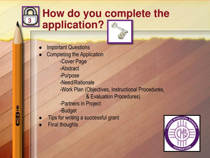 How do you complete the application?