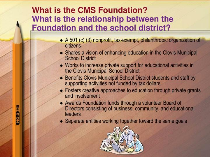 What is the CMS Foundation?
