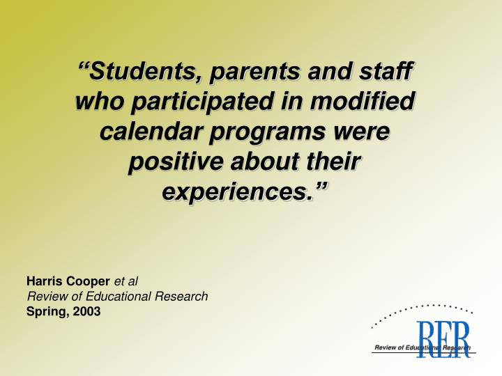"""""""Students, parents and staff who participated in modified calendar programs were positive about their experiences."""""""