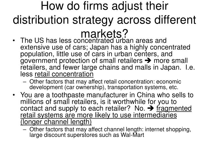 How do firms adjust their distribution strategy across different markets?