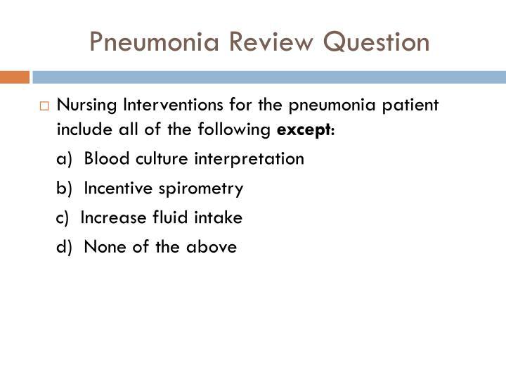 Pneumonia Review Question