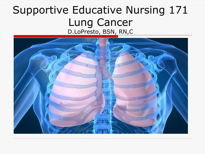 Supportive Educative Nursing 171 Lung Cancer