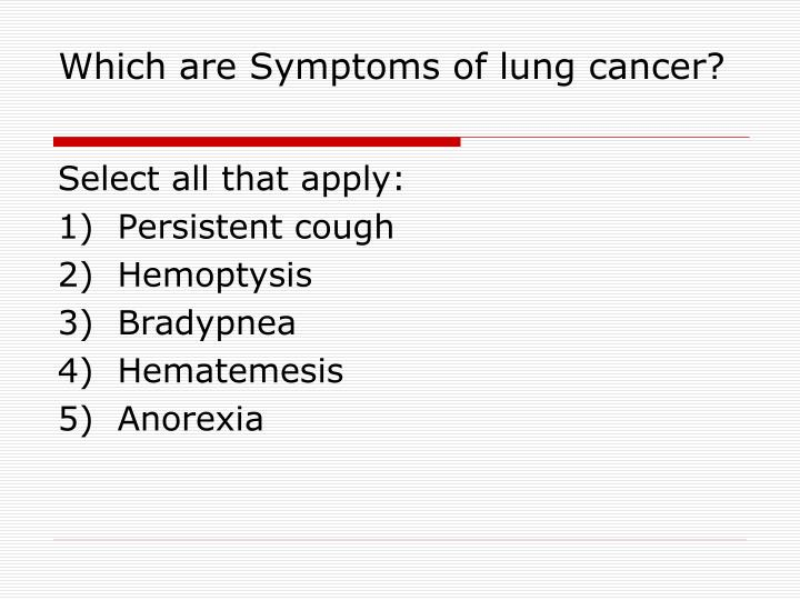 Which are Symptoms of lung cancer?