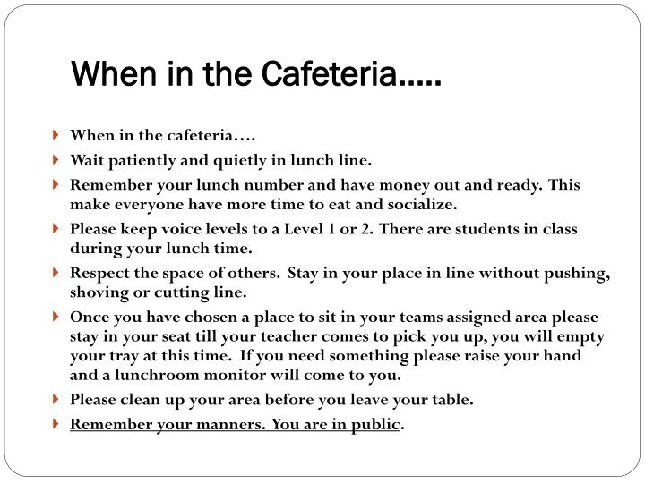 When in the Cafeteria…..