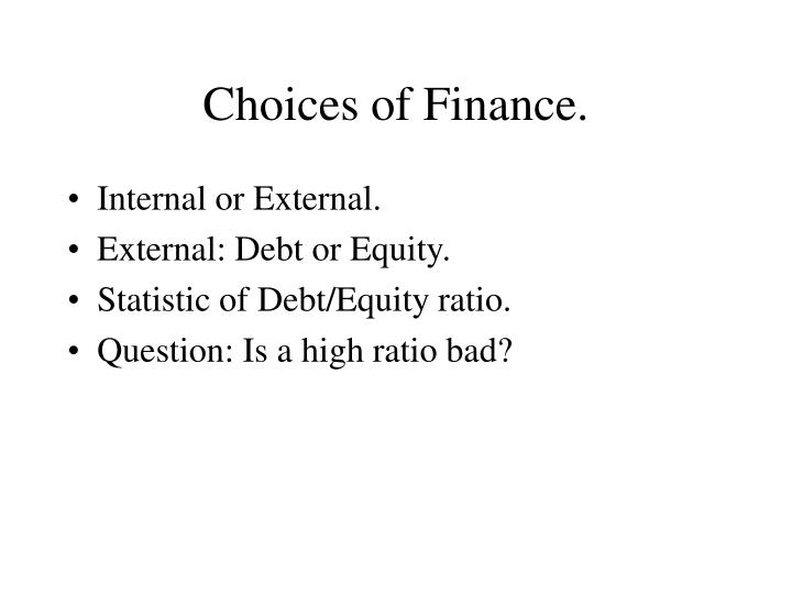 Choices of Finance.