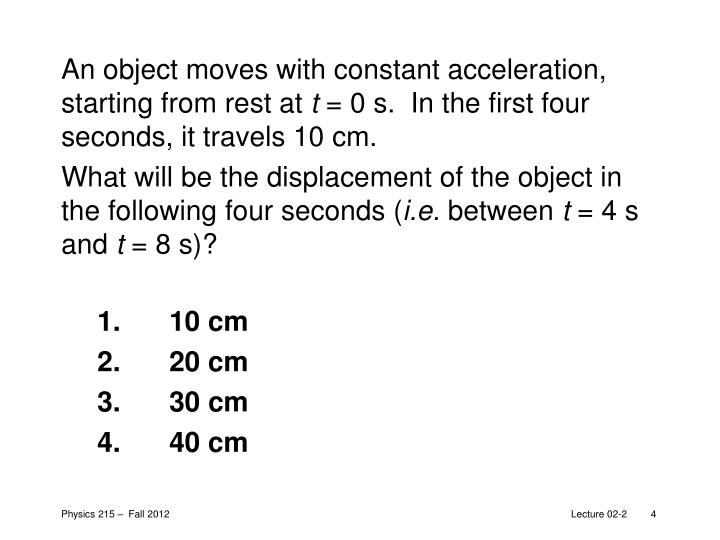 An object moves with constant acceleration, starting from rest at