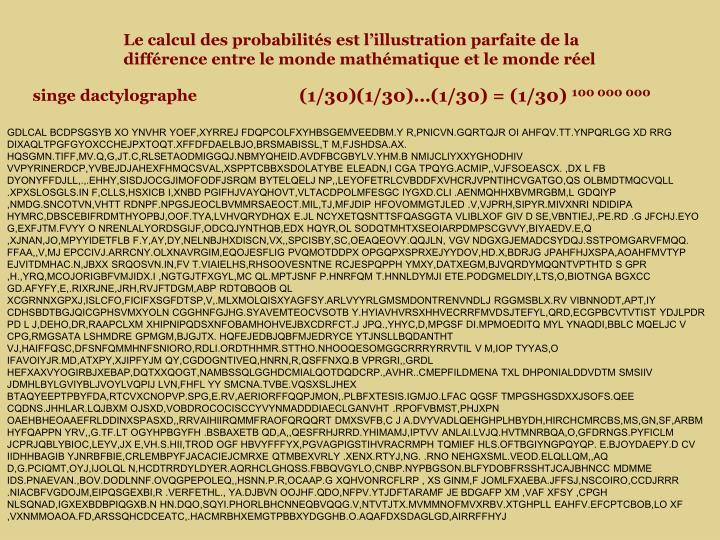 Le calcul des probabilités est l'illustration parfaite de la différence entre le monde mathématique et le monde réel