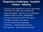 regulatory challenges hospital meters labeling