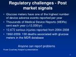 regulatory challenges post market signals