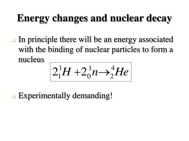 Energy changes and nuclear decay
