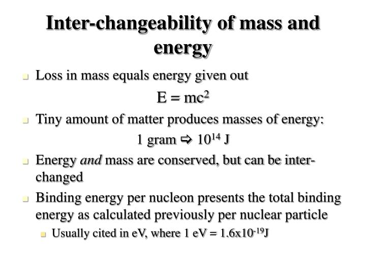Inter-changeability of mass and energy