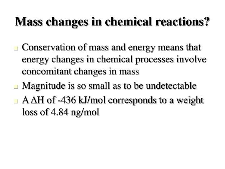 Mass changes in chemical reactions?