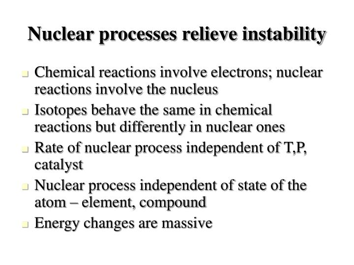 Nuclear processes relieve instability