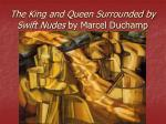 the king and queen surrounded by swift nudes by marcel duchamp