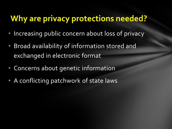 Why are privacy protections needed