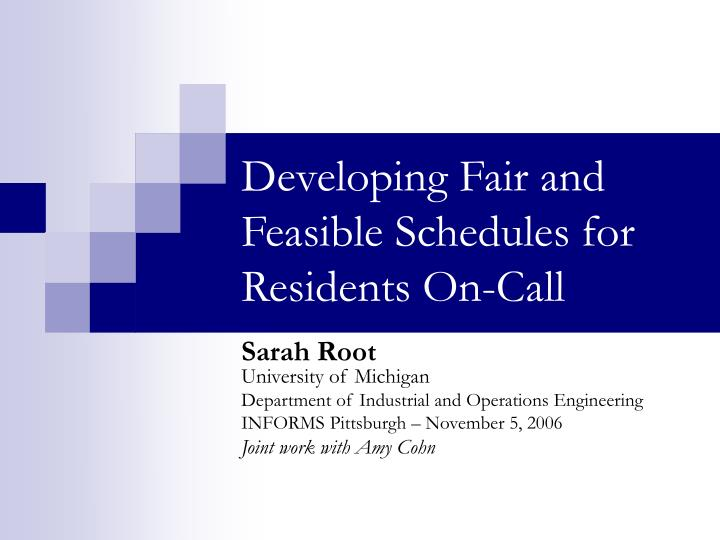 Developing fair and feasible schedules for residents on call