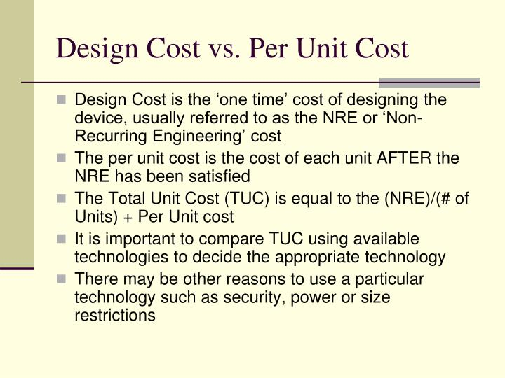 Design Cost vs. Per Unit Cost