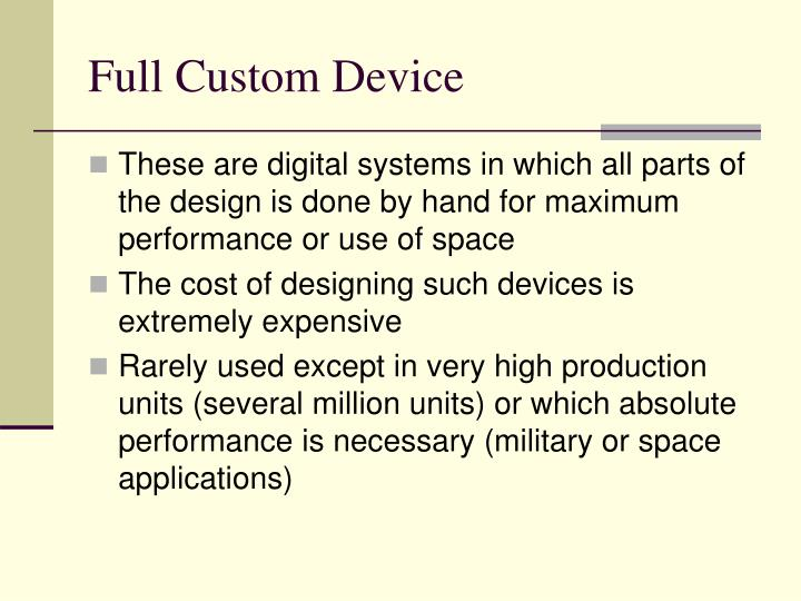 Full Custom Device